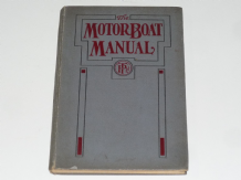 The Motor Boat Manual (Staff of The Motor Ship & Motor Boat 1912)